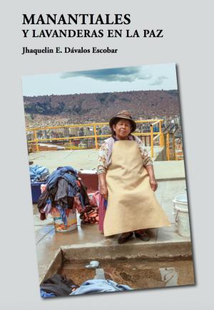 Prólogo del libro «Manantiales y lavanderas en La Paz» de Jhaquelin Dávalos